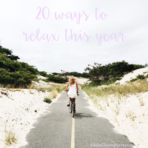 20 ways to relax this year